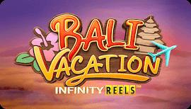 BALI VACATION INFINITY REELS SLOT รีวิว