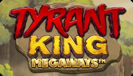 TYRANT KING MEGAWAYS SLOT รีวิว